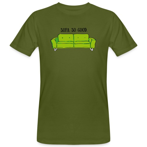 sofa so good green – lustige Geschenkidee - Männer Bio-T-Shirt