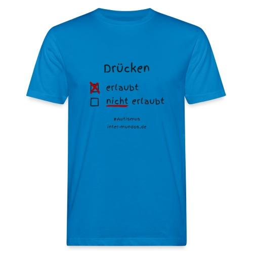 Drücken erlaubt - Männer Bio-T-Shirt