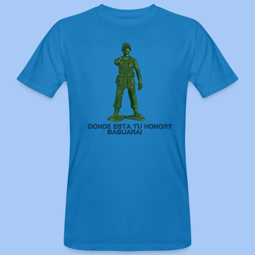 donde esta tu honor - Camiseta ecológica hombre