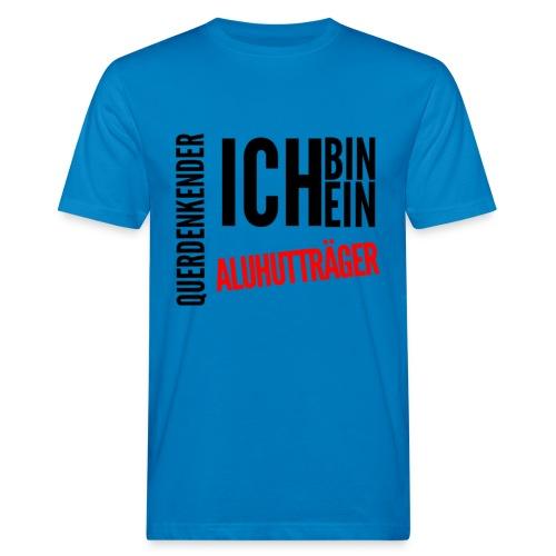 Ich bin querdenkender ALUHUTTRÄGER - Männer Bio-T-Shirt