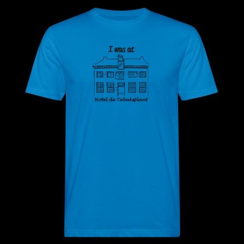 I was at Hotel de Tabaksplant ZWART - Mannen Bio-T-shirt