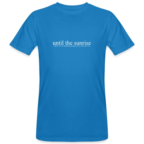 until the sunrise - Männer Bio-T-Shirt