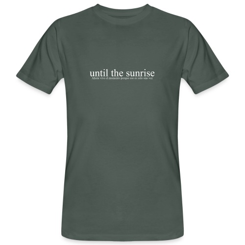 until the sunrise - Männer Bio-T-Shirt
