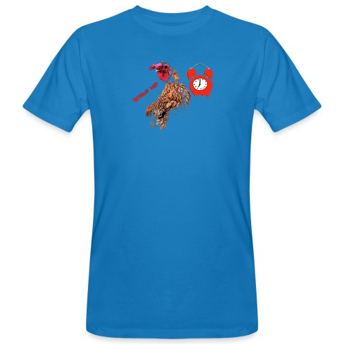 Wake up, the cock crows - Men's Organic T-Shirt