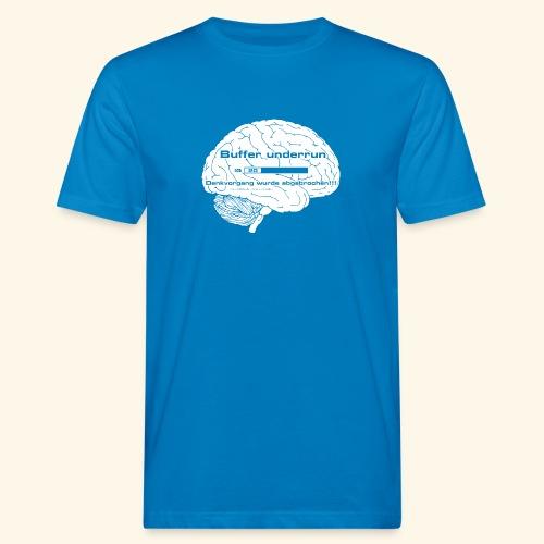 Buffer underrun - Denkvorgang abgebrochen - Männer Bio-T-Shirt