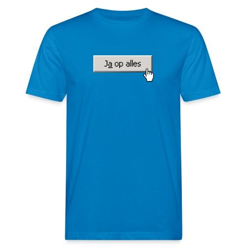 Ja Op Alles - Mannen Bio-T-shirt