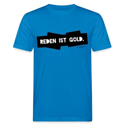 Reden ist gold - Männer Bio-T-Shirt