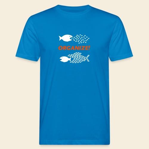 Organize! - Männer Bio-T-Shirt