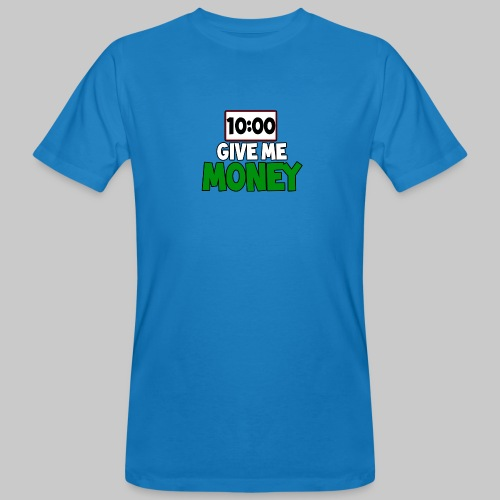 Give me money! - Men's Organic T-Shirt