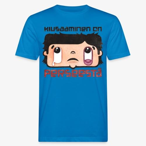 Kiusaaminen on perseestä - Miesten luonnonmukainen t-paita