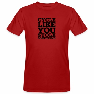 Cycle like you stole something - Männer Bio-T-Shirt
