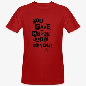 God gave Hossa Talk - Männer Bio-T-Shirt