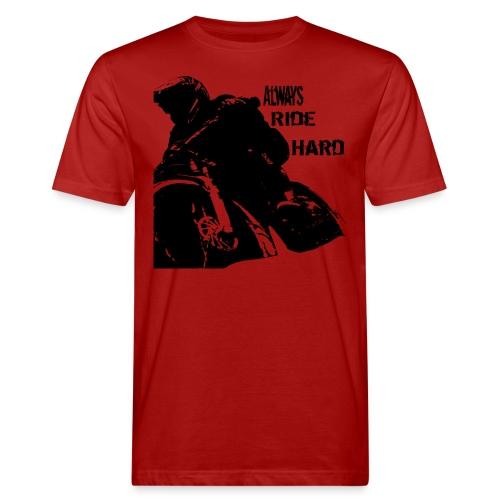 Alwaysridehard - Männer Bio-T-Shirt