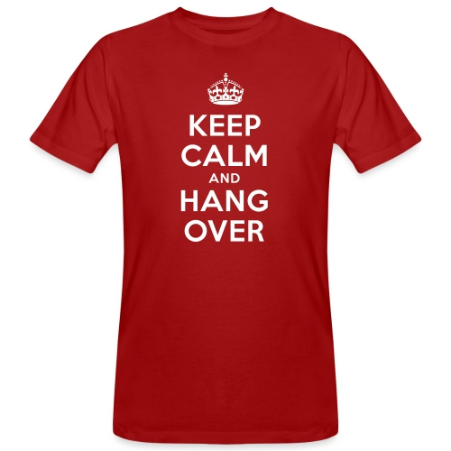 keep calm and hang over - Männer Bio-T-Shirt