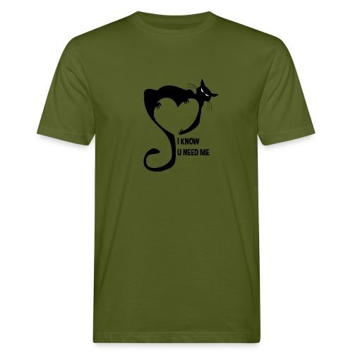 I know u need me - T-shirt bio Homme