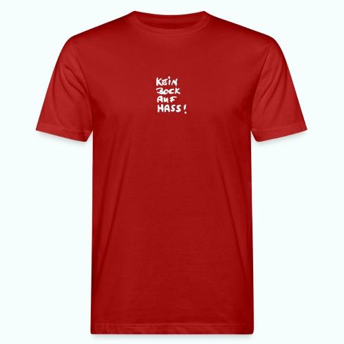 kein bock auf hass - Männer Bio-T-Shirt