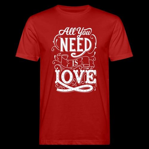 All You Need Is Love - Männer Bio-T-Shirt