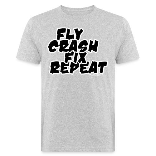 FlyCrashFixRepeat signed - Men's Organic T-Shirt