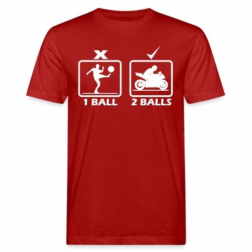 Motorcycle require 2 balls - Men's Organic T-Shirt