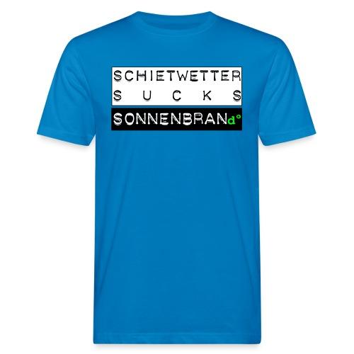S°hietwetter sucks - Männer Bio-T-Shirt