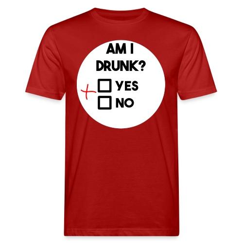 Am I drunk? - Men's Organic T-Shirt