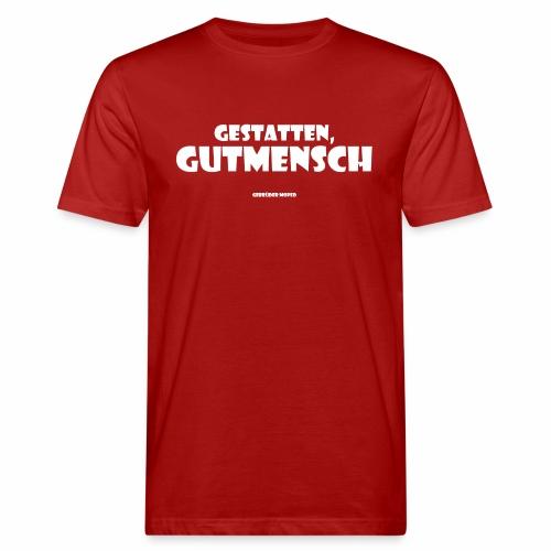 Gutmensch - Männer Bio-T-Shirt