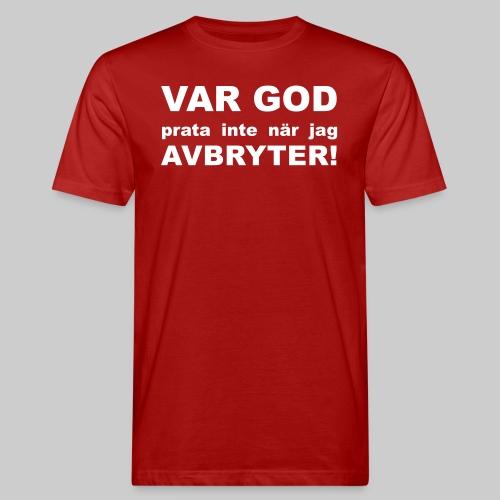 Var God Prata Inte - Ekologisk T-shirt herr