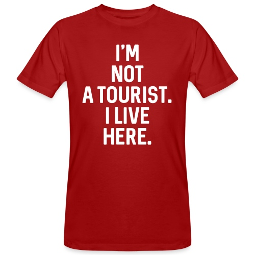 Not A Tourist - Männer Bio-T-Shirt