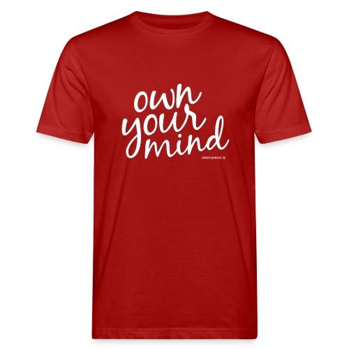 Own Your Mind text vit - Ekologisk T-shirt herr