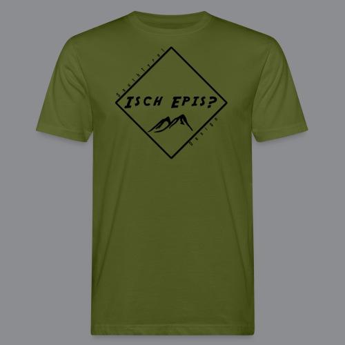 isch epis? - Männer Bio-T-Shirt