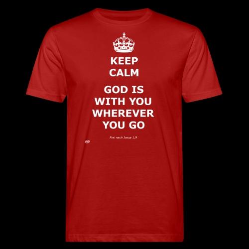 Keep Calm God is with you wherever you go - Männer Bio-T-Shirt