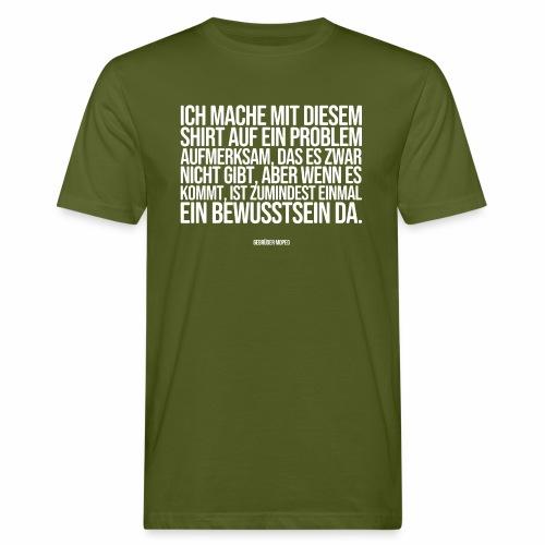 Problembewusstsein - Männer Bio-T-Shirt