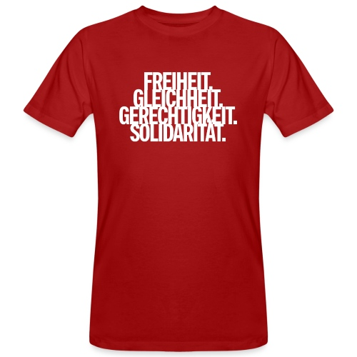 Freiheit. Gleichheit. Gerechtigkeit. Solidarität. - Männer Bio-T-Shirt
