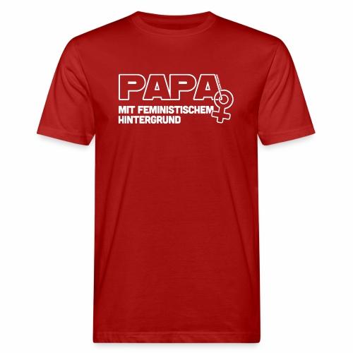 Papa mit feministischem Hintergrund - Männer Bio-T-Shirt