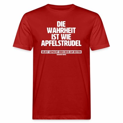 Die Wahrheit ist wie Apfelstrudel - Männer Bio-T-Shirt