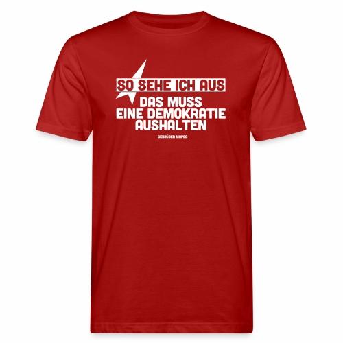 So sehe ich aus - Männer Bio-T-Shirt
