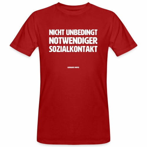 Nicht unbedingt notwendiger Sozialkontakt - Männer Bio-T-Shirt