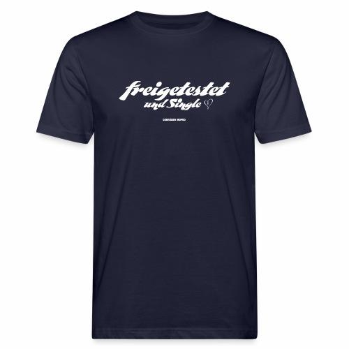 Freigetestet und Single - Männer Bio-T-Shirt