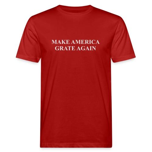 Make America Grate Again - Men's Organic T-Shirt