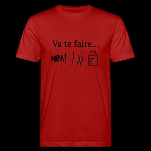 va te faire .... - T-shirt bio Homme