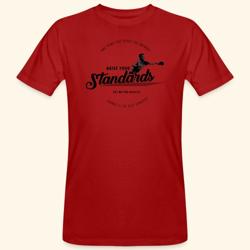 Raise your standards and get better results - Männer Bio-T-Shirt