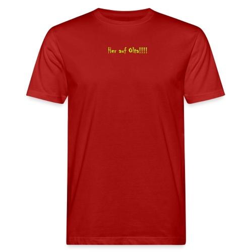 Her auf Olta!! - Männer Bio-T-Shirt