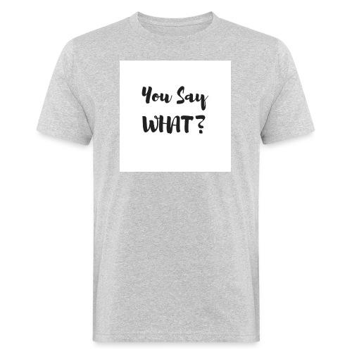 completino you say what ? aderente ♥itsmesilvy - T-shirt ecologica da uomo