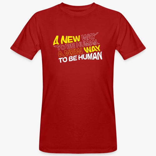 A New Way To Be Human - Männer Bio-T-Shirt