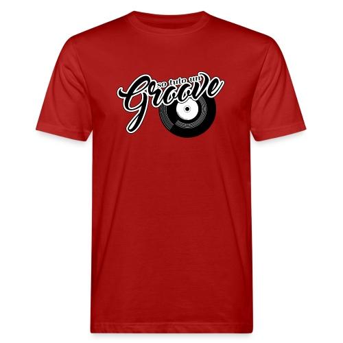 So tuto un groove - T-shirt ecologica da uomo