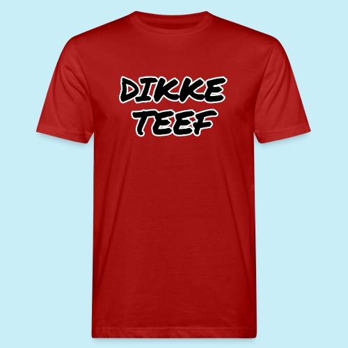 Dikke teef - T-shirt bio Homme