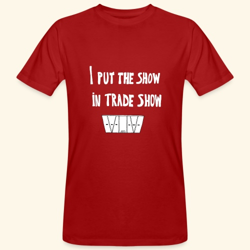 I put the show in trade show - T-shirt bio Homme