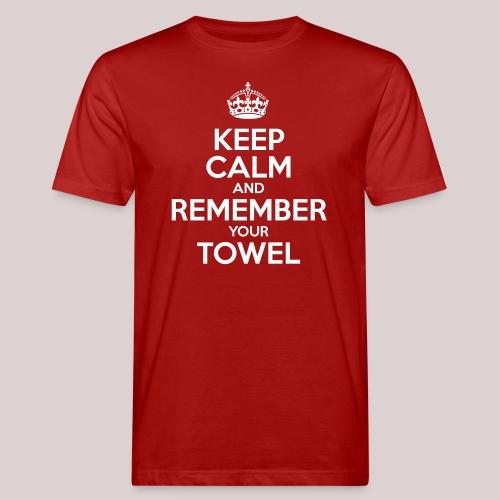 Keep Calm and Remember your Towel | nerd | hipster - Männer Bio-T-Shirt