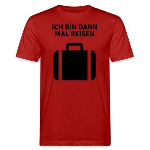 Ich bin dann mal reisen - Männer Bio-T-Shirt