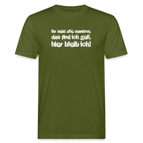 Saudoof ist geil. - Männer Bio-T-Shirt